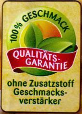 Label-Info: 100% Geschmack - ohne Zusatzstoff Geschmacksverstärker