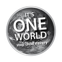 It's one world - stop child slavery!